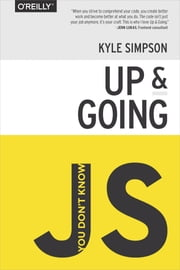 You Don't Know JS: Up & Going ebook by Kyle Simpson