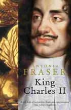 King Charles II - King Charles Ii ebook by Lady Antonia Fraser