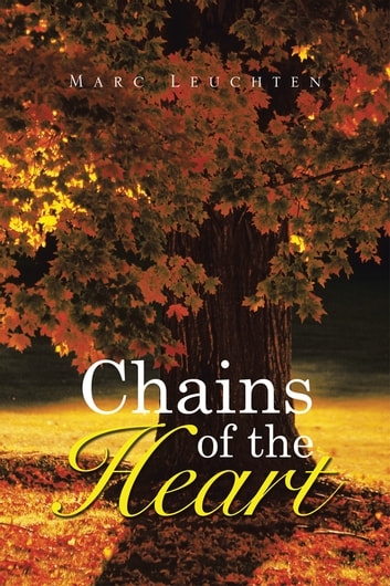 Chains of the Heart ebook by Marc Leuchten