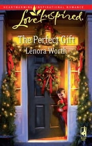 The Perfect Gift ebook by Lenora Worth