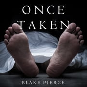 Once Taken (a Riley Paige Mystery--Book #2) audiobook by Blake Pierce