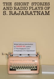 The Short Stories And Radio Plays of S. Rajaratnam ebook by Kobo.Web.Store.Products.Fields.ContributorFieldViewModel