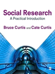 Social Research - A Practical Introduction ebook by Dr Bruce Curtis,Dr Cate Curtis