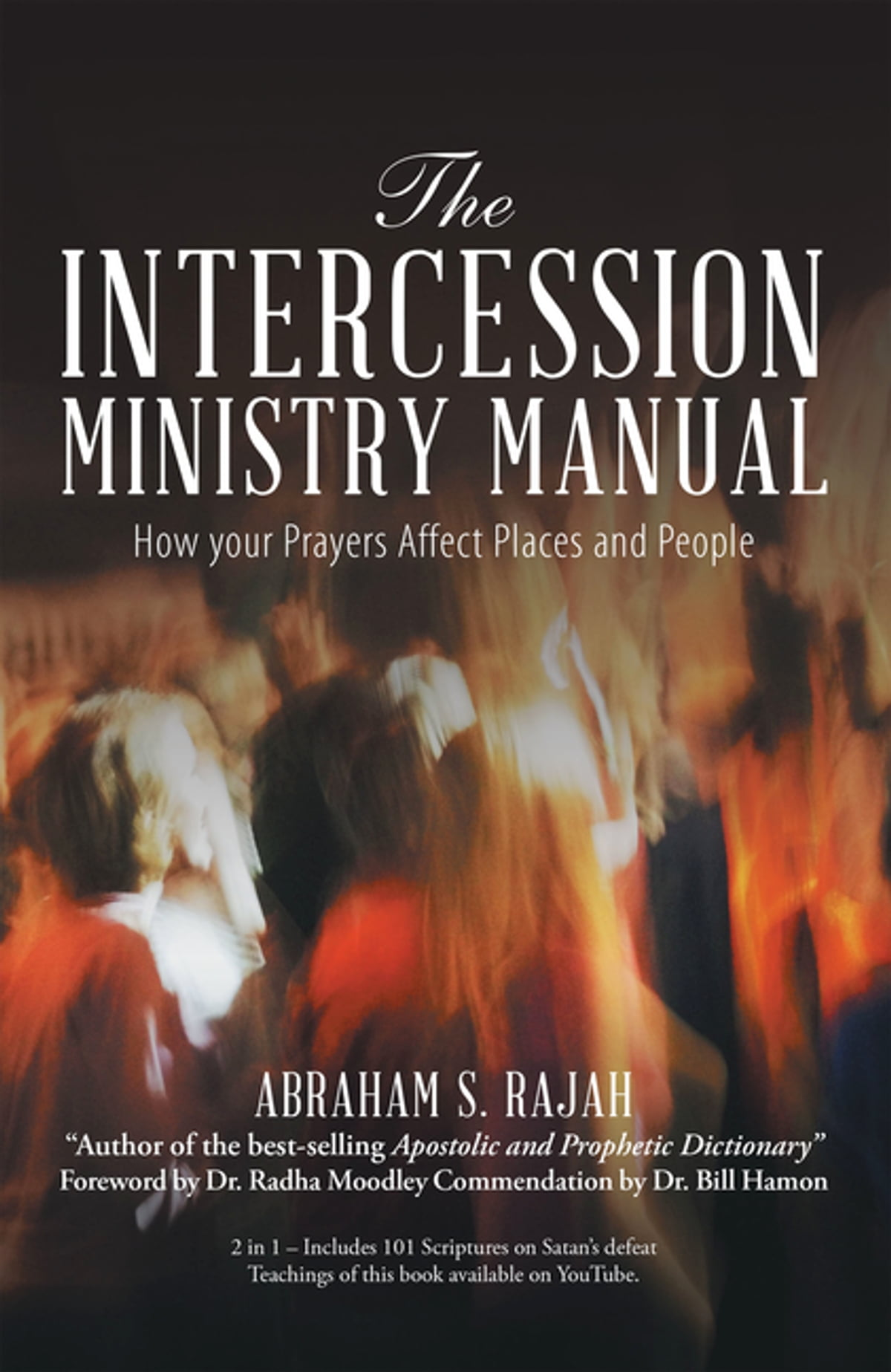 The Intercession Ministry Manual eBook by Abraham S. Rajah - 9781973612223  | Rakuten Kobo