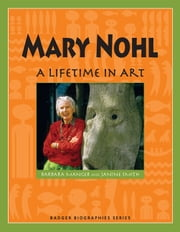 Mary Nohl - A Lifetime in Art ebook by Barbara Manger,Janine Smith