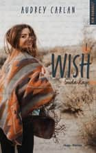 Wish - tome 1 épisode 3 ebook by Audrey Carlan, Robyn stella Bligh