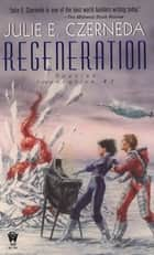 Regeneration ebook by Julie E. Czerneda