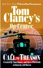 Call to Treason - Op-Center 11 ebook by Tom Clancy, Steve Pieczenik, Jeff Rovin