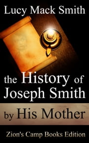 The History of Joseph Smith by His Mother ebook by Lucy Mack Smith