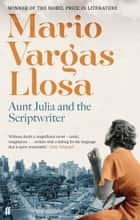 Aunt Julia and the Scriptwriter ebook by Mario Vargas Llosa