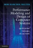Performance Modeling and Design of Computer Systems ebook by Mor Harchol-Balter