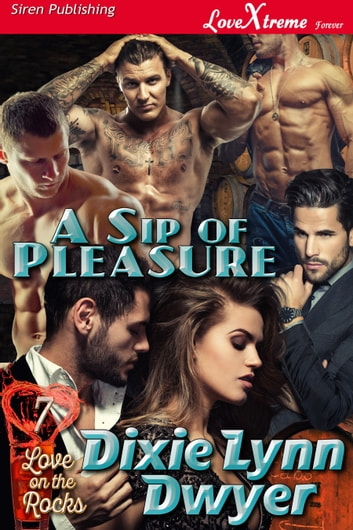 A Sip of Pleasure ebook by Dixie Lynn Dwyer