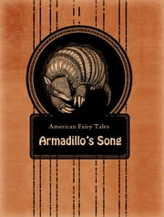 Armadillo's Song ebook by American Fairy Tales