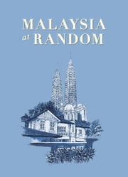 Malaysia at Random ebook by Editions Didier Millet