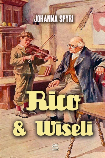 Rico and Wiseli ebook by Johanna Spyri