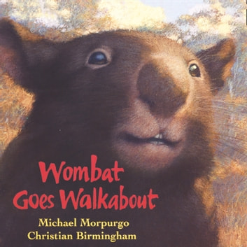 Wombat Goes Walkabout audiobook by Michael Morpurgo