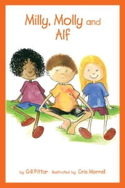 Milly, Molly and Alf ebook by Gil Pittar, Chris Morrell