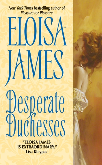 Desperate Duchesses ebook by Eloisa James