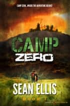 Camp Zero ebook by Sean Ellis