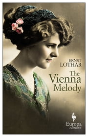 The Vienna Melody ebook by Ernst Lothar,Elizabeth Reynolds Hapgood