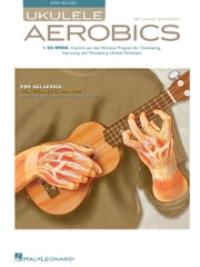 Ukulele Aerobics - For All Levels, from Beginner to Advanced ebook by Chad Johnson