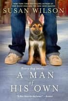 A Man of His Own ebook by Susan Wilson