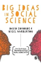 Big Ideas in Social Science ebook by David Edmonds, Nigel Warburton