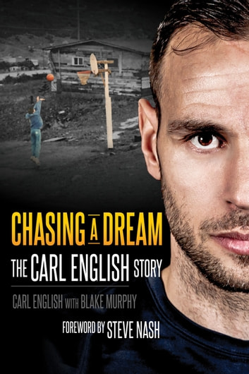 Chasing a Dream - The Carl English Story ebook by Carl English,Blake Murphy