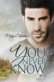 You Never Know ebook by Mary Calmes