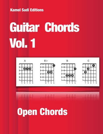 Guitar Chords Vol. 1 - Open Chords ebook by Kamel Sadi