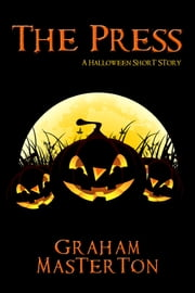 The Press - A Halloween Short Story ebook by Graham Masterton