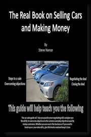 The Real Book on Selling Cars and Making Money ebook by Steve Nance