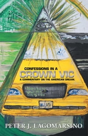 Confessions In A Crown Vic ebook by Peter J. Lagomarsino