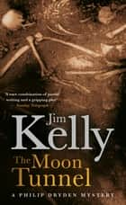The Moon Tunnel ebook by Jim Kelly