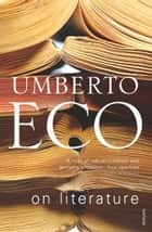 On Literature ebook by Umberto Eco