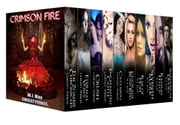 Crimson Fire (A 10 Book Fantasy & Romance Anthology) ebook by Chrissy Peebles,W.J. May
