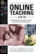 Online Teaching in K12 ebook by Sarah Bryans-Bongey,Kevin J. Graziano