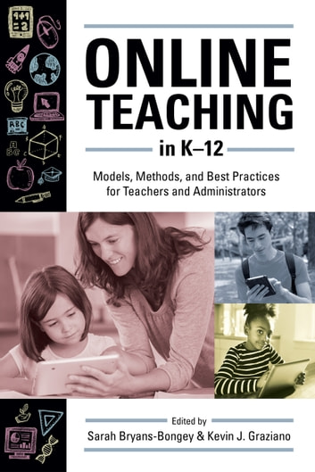 Online Teaching in K12 - Models, Methods, and Best Practices for Teachers and Administrators ebook by