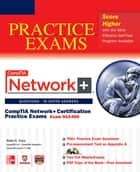 CompTIA Network+ Certification Practice Exams (Exam N10-005) ebook by Robb Tracy