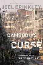 Cambodia's Curse ebook by Joel Brinkley