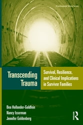 Transcending Trauma - Survival, Resilience, and Clinical Implications in Survivor Families ebook by Bea Hollander-Goldfein,Nancy Isserman,Jennifer Goldenberg