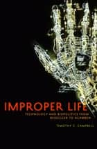 Improper Life ebook by Timothy C. Campbell