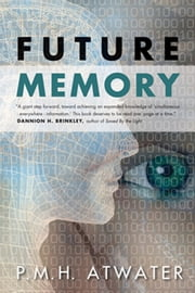 Future Memory ebook by P.M.H. Atwater