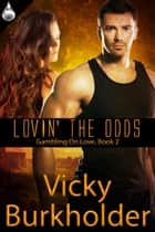 Lovin' the Odds ebook by Vicky Burkholder