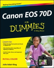 Canon EOS 70D For Dummies ebook by Julie Adair King