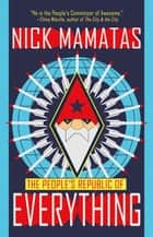 The People's Republic of Everything ebook by Nick Mamatas, Jeffrey Ford