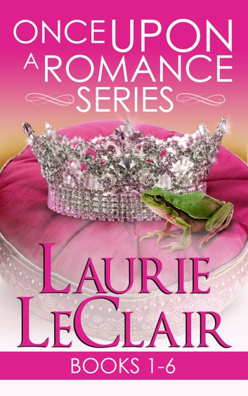 Once Upon A Romance Series Books 1 - 6 Boxed Set ebook by Laurie LeClair