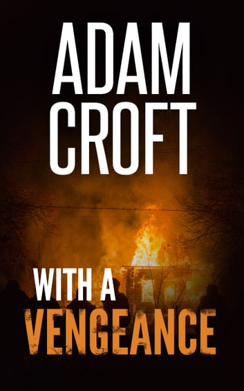With A Vengeance ebook by Adam Croft