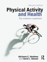 Physical Activity and Health ebook by Hardman, Adrianne