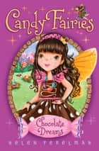 Chocolate Dreams ebook by Helen Perelman,Erica-Jane Waters